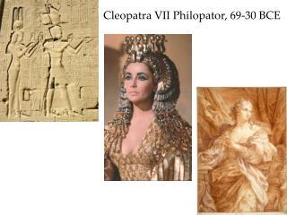 Cleopatra VII  Philopator , 69-30 BCE