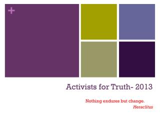 Activists for Truth- 2013