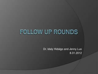 Follow Up Rounds
