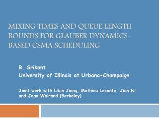 Mixing TIMES and  QuEUE  LENGTH BOUNDS FOR GLAUBER DYNAMICS-BASED CSMA Scheduling
