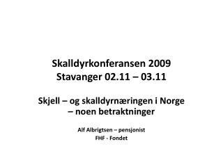 Skalldyrkonferansen 2009 Stavanger 02.11 � 03.11