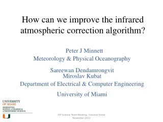How can we improve the infrared atmospheric correction algorithm?