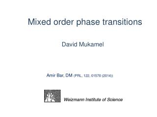 Mixed order phase transitions