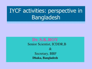 IYCF activities: perspective in Bangladesh