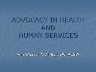 ADVOCACY IN HEALTH AND HUMAN SERVICES