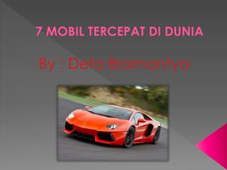 7 MOBIL TERCEPAT DI DUNIA