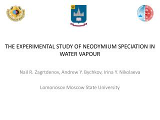 THE EXPERIMENTAL STUDY OF NEODYMIUM SPECIATION IN WATER VAPOUR