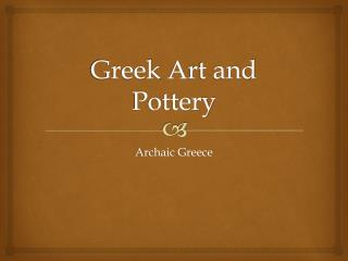 Greek  A rt and Pottery