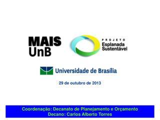 Coordenação: Decanato de Planejamento e Orçamento Decano: Carlos Alberto Torres