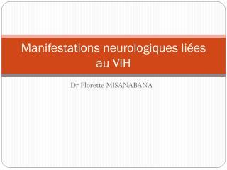 Manifestations neurologiques liées au VIH