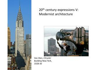 20 th  century  expressions V : Modernist architecture
