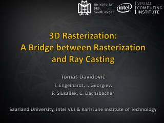 3D Rasterization:  A Bridge between Rasterization and Ray Casting