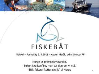 Makrell –  Fosnavåg 2 .  9.2011 – Audun  Maråk ,  adm.direktør  FF