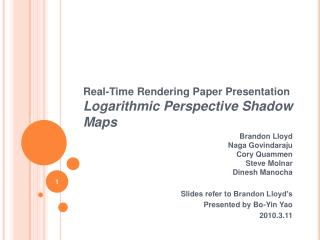 Real-Time Rendering Paper Presentation  Logarithmic Perspective Shadow Maps