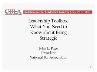 Leadership Toolbox: What You Need to Know about Being Strategic John E. Page President