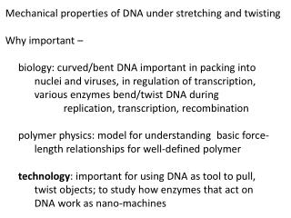 Mechanical properties of DNA under stretching and twisting Why important –