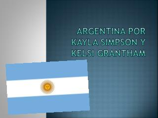 Argentina por Kayla Simpson y Kelsi Grantham