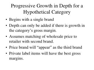 Progressive Growth in Depth for a Hypothetical Category