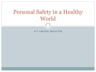 Personal Safety in a Healthy World