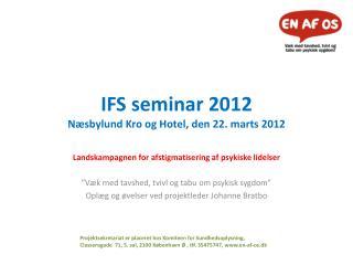 IFS seminar 2012 Næsbylund  Kro og Hotel, den 22. marts 2012
