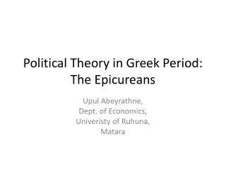 Political Theory in Greek Period : The Epicureans