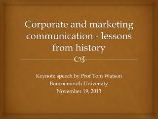 Corporate  and marketing communication - lessons from  history