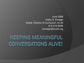 Keeping Meaningful Conversations Alive!