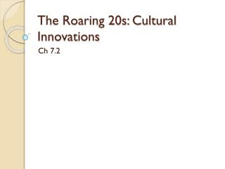 The Roaring 20s: Cultural Innovations