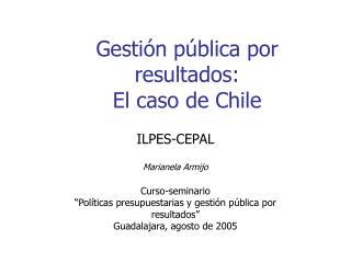 Gesti n p blica por resultados:  El caso de Chile