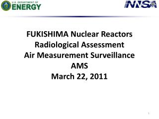 FUKISHIMA Nuclear Reactors Radiological Assessment Air Measurement Surveillance AMS March 22, 2011