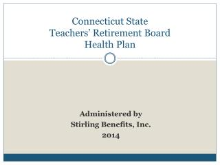 Connecticut State  Teachers� Retirement Board Health Plan