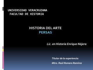Universidad Veracruzana  Facultad de Historia
