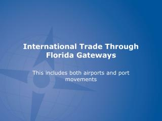 International Trade Through Florida Gateways