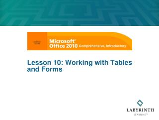 Lesson 10: Working with Tables and Forms