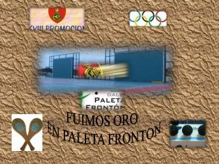 FUIMOS ORO  EN PALETA FRONTON