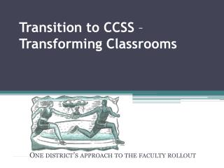 Transition to CCSS  –  Transforming Classrooms