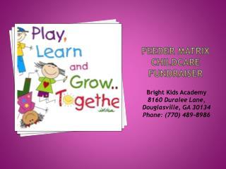 Feeder Matrix  Childcare  Fundraiser