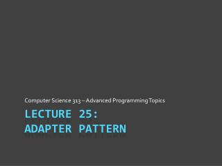 Lecture 25: Adapter Pattern