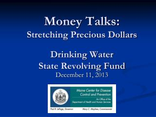 Money Talks: Stretching Precious Dollars Drinking Water  State Revolving Fund