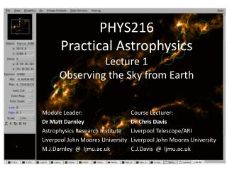 PHYS216  Practical Astrophysics Lecture 1 Observing the Sky from Earth