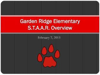Garden Ridge  Elementary  S.T.A.A.R. Overview