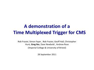A demonstration of a  Time Multiplexed Trigger for CMS