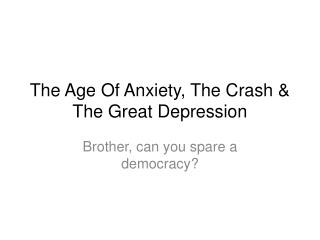 The Age Of Anxiety, The  Crash & The Great Depression