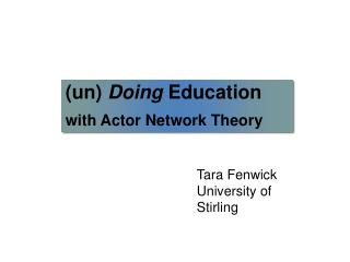 (un)  Doing  Education  with Actor Network Theory