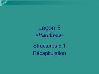 Leçon 5 « Partitives »