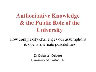 Authoritative Knowledge  & the Public Role of the University