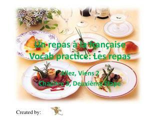 Un  repas  à la  française Vocab  practice: Les  repas