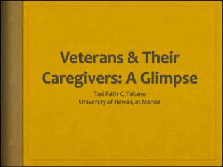 Veterans & Their Caregivers: A Glimpse