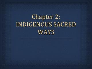 Chapter 2: INDIGENOUS SACRED WAYS