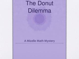 The Donut Dilemma